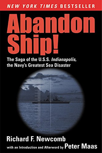 Abandon Ship!: The Saga of the U.S.S. Indianapolis, the Navy's Greatest Sea Disaster by Richard F. Newcomb