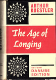 The Age of Longing [Danube Edition] by Arthur Koestler