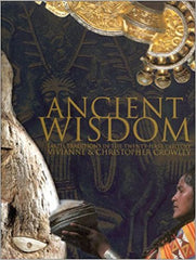 Ancient Wisdom: Earth Traditions in the Twenty-First Century by Vivianne & Christopher Crowley