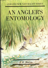 An Angler's Entomology [Collins New Naturalist Series] by J. R. Harris