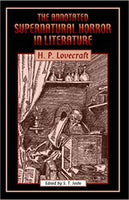 The Annotated Supernatural Horror in Literature: H. P. Lovecraft edited by S. T. Joshi