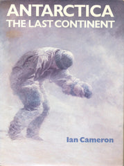 Antarctica: The Last Continent by Ian Cameron