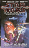 Star Wars: Assault at Selonia (Book Two of The Corellian Trilogy) by Roger MacBride Allen [used-like new] - The Real Book Shop