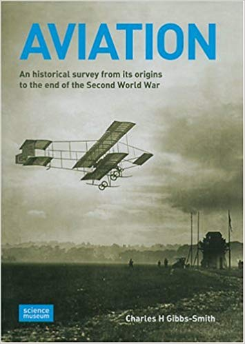 Aviation: An Historical Survey from Its Origins to the End of the Second World War Hardcover by Charles Harvard Gibbs-Smith