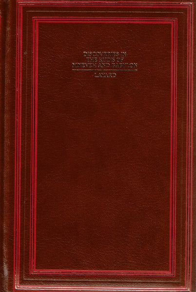 Discoveries In The Ruins Of Nineveh And Babylon by Austen H. Layard M.P.