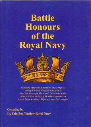 Battle Honours of the Royal Navy by Lt. Cdr. Ben Warlow RN - The Real Book Shop