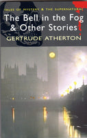 The Bell in the Fog & Other Stories by Gertrude Atherton