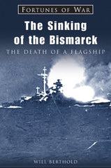 The Sinking of the Bismarck: The Death of a Flagship (Fortunes of War) by Will Berthold - The Real Book Shop