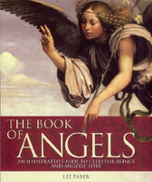 The Book of Angels: An Illustrated Guide to Celestial Beings and Angelic Lore by Lee Faber - The Real Book Shop