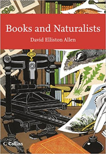 Books and Naturalists by David Elliston Allen