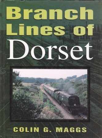 Branch Lines of Dorset (Budding) by Colin G Maggs - The Real Book Shop
