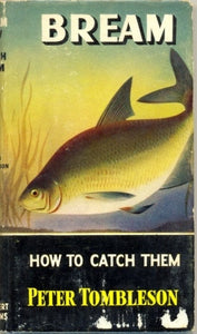 Bream - How to Catch Them Peter Tombleson [used-very good] - The Real Book Shop