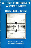 Where the Bright Waters Meet by Harry Plunket Greene [used-very good] - The Real Book Shop