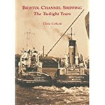 Bristol Channel Shipping: The Twilight Years (Archive Photographs) by Chris Collard