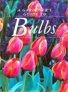 A Gardener's Guide To Bulbs by Jane Courtier - The Real Book Shop
