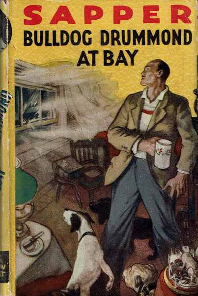 Bulldog Drummond at Bay by Sapper [First Edition reprint]