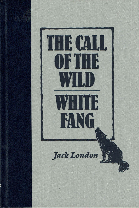 The Call of the Wild/White Fang by Jack London [Readers Digest World's Best Reading]