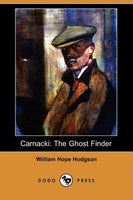 Carnacki: The Ghost Finder by William Hope Hodgson