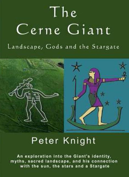 The Cerne Giant: Landscape, Gods and the Stargate by Peter Knight [Signed] - The Real Book Shop