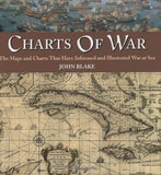 Charts of War: The Maps and Charts That Have Informed and Illustrated War at Sea by John Blake - The Real Book Shop