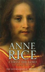 Christ the Lord: The Road to Cana by Anne Rice - The Real Book Shop