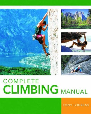 Complete Climbing Manual by Tony Lourens - The Real Book Shop