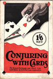 Conjuring with Cards: A Practical Treatise on how to Perform Modern Card Tricks by Prof. Ellis Stanyon