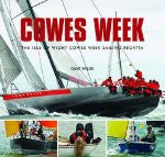 Cowes Week: The Isle of Wight Cowes Week Sailing Regatta by Dave Wills - The Real Book Shop