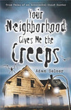 Your Neighborhood Gives Me the Creeps: True Tales of an Accidental Ghost Hunter by Adam Selzer - The Real Book Shop