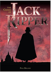 The Crime of Jack the Ripper [hardback] by Paul Roland