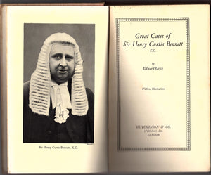 Great Cases of Sir Henry Curtis Bennett KC by Edward Grice