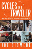 Cycles of a Traveler: True Tales of Voyage, Discovery and Synchronicity by Joe Diomede SIGNED - The Real Book Shop