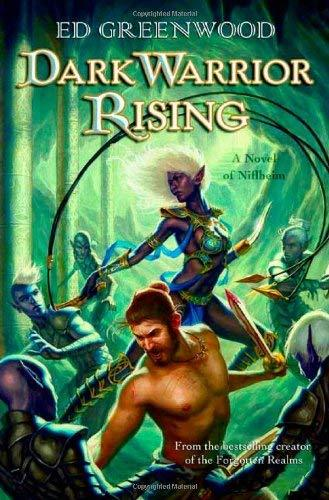 Dark Warrior Rising (A Novel of Nifheim) by Ed Greenwood FIRST EDITION