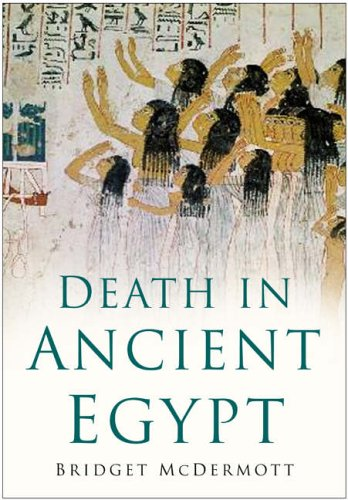 Death in Ancient Egypt by Bridget McDermott