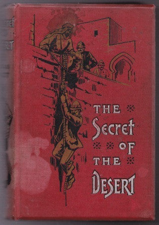 The Secret of the Desert or How We Crossed Arabia in the 'Antelope' by E Douglas Fawcett FIRST EDITION [1893] - The Real Book Shop