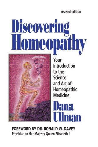 Discovering Homoeopathy: Your Introduction to the Art and Science of Homoeopathic Medicine by Dana Ullman - The Real Book Shop