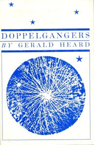 Doppelgangers. An Episode Of The Fourth, The Psychological, Revolution, 1997 by Gerald Heard [used-very good] - The Real Book Shop