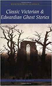 Classic Victorian and Edwardian Ghost Stories by Rex Collings (ed)