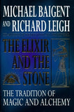 The Elixir and the Stone: The Tradition of Magic and Alchemy by Michael Baigent and Richard Leigh FIRST EDITION