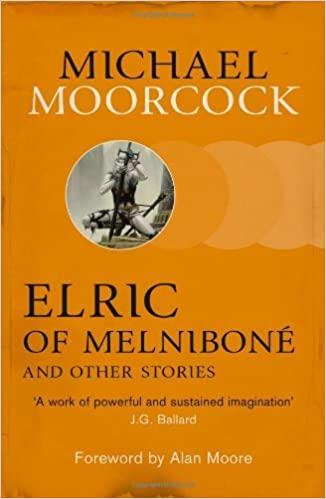Elric of Melnibone and other stories by Michael Moorcock
