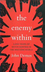 Enemy Within: 2,000 Years of Witch-Hunting in the Western World by John Demos - The Real Book Shop