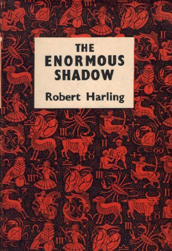 The Enormous Shadow by Robert Harling [used-very good] - The Real Book Shop