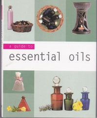 A Guide to Essential Oils by Jennie Harding