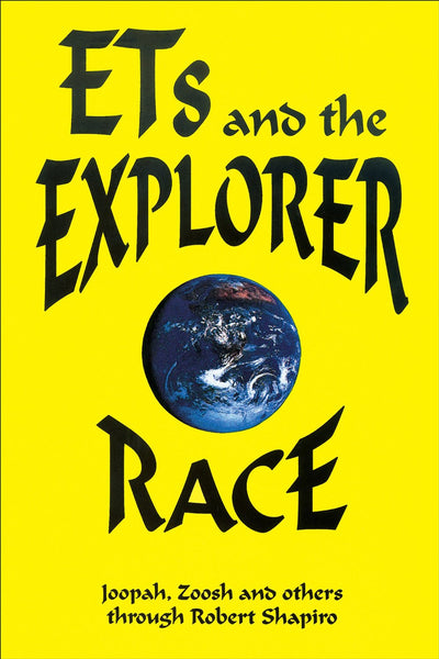 ETs and the Explorer Race : The Explorer Race Book 2 by Joopah, Zoosh and Others through Robert Shapero [used-very good] - The Real Book Shop
