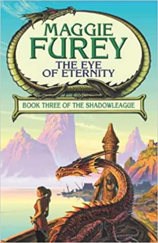 The Eye Of Eternity: Book Three of the Shadowleague by Maggie Furey