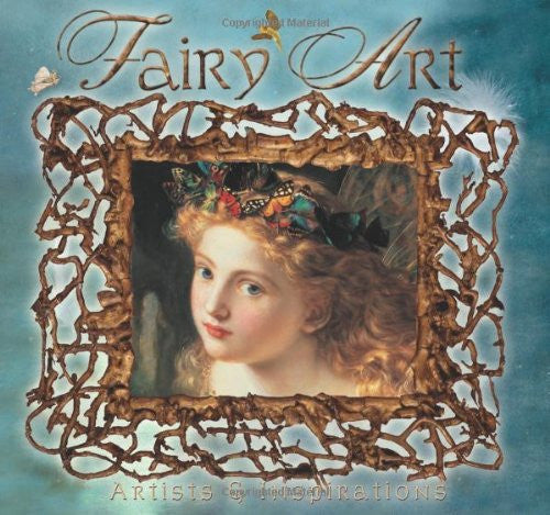 Fairy Art: Artists & Inspirations: Artists and Inspirations by Ian Zaczec [new but slight damage] - The Real Book Shop