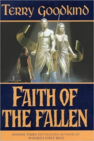 Faith of the Fallen (The Sword of Truth) by Terry Goodkind