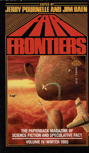 Far Frontiers - the paperback magazine of science fiction and speculative fact - vol IV (winter 1985) edited by Jerry Pournelle and Jum Baen
