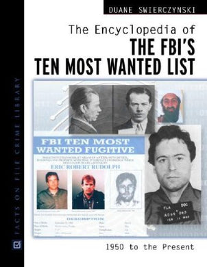 The Encyclopedia of the FBI's Ten Most Wanted List, 1950-present (Facts on File Crime Library) - The Real Book Shop