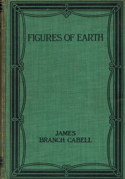 Figures of Earth: A Comedy of Appearances by James Branch Cabell